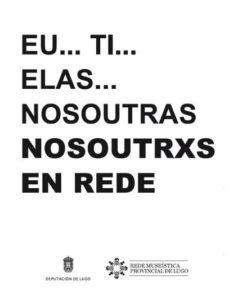 Nosoutrxs en rede. Lugo's Museums Network